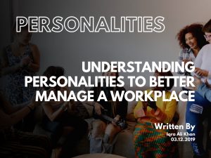 Understanding Personalities To Better Manage A Workplace